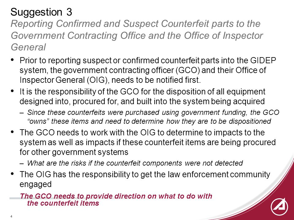 4 Suggestion 3 Reporting Confirmed and Suspect Counterfeit parts to the Government Contracting Office and the Office of Inspector General Prior to rep