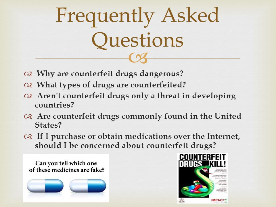   Why are counterfeit drugs dangerous.  What types of drugs are counterfeited.
