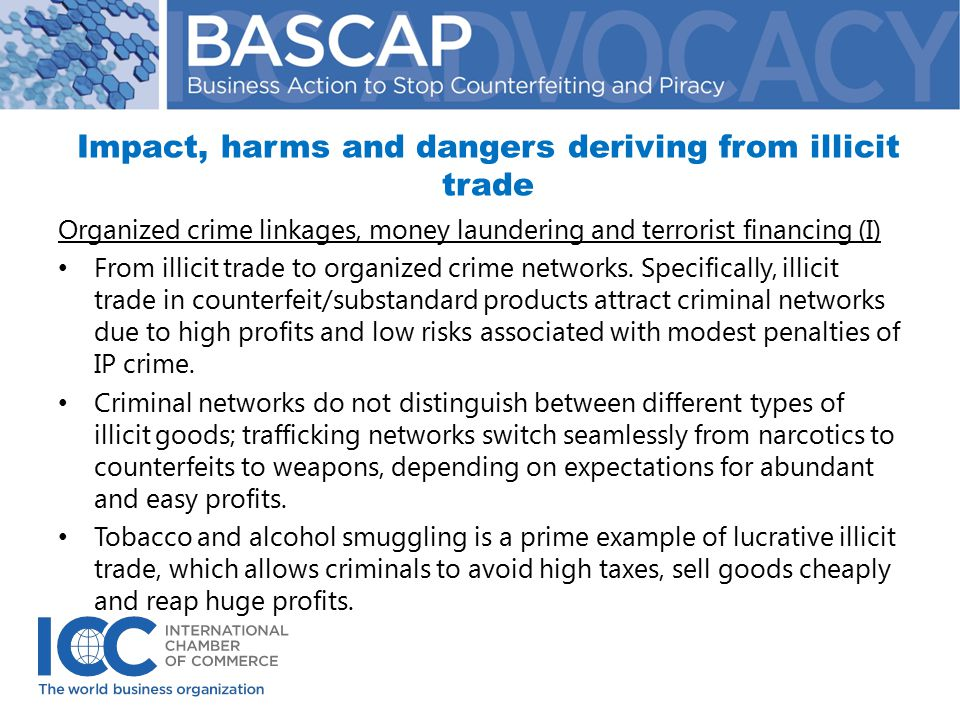 Impact, harms and dangers deriving from illicit trade Organized crime linkages, money laundering and terrorist financing (I) From illicit trade to organized crime networks.