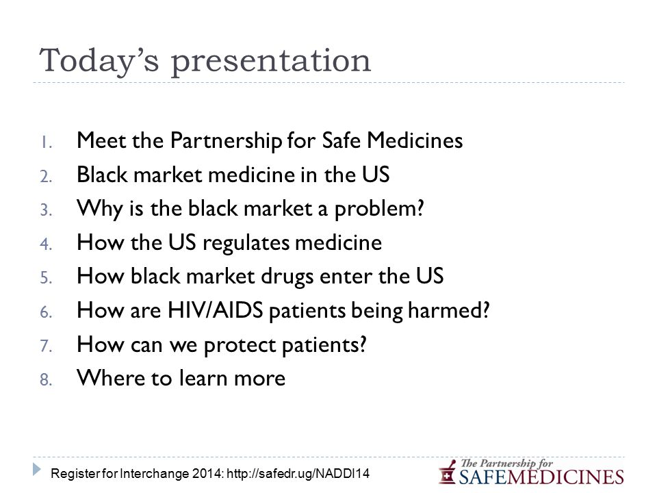 Today's presentation 1.Meet the Partnership for Safe Medicines 2.