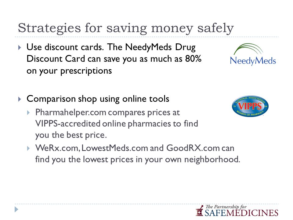 Strategies for saving money safely  Use discount cards.