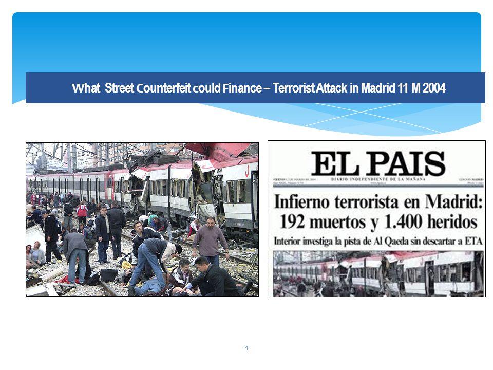 W hat Street C ounterfeit c ould F inance – Terrorist Attack in Madrid 11 M 2004 4