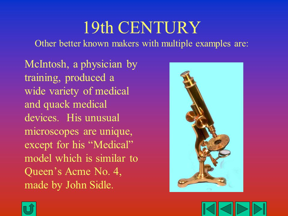19th CENTURY Other better known makers with multiple examples are: McIntosh, a physician by training, produced a wide variety of medical and quack med
