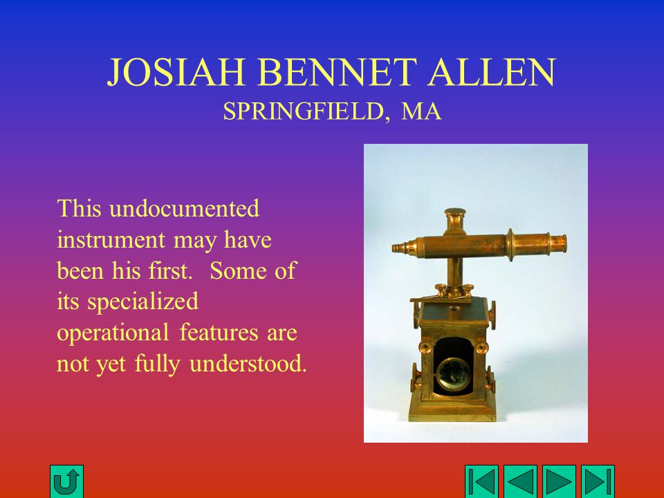 JOSIAH BENNET ALLEN SPRINGFIELD, MA This undocumented instrument may have been his first. Some of its specialized operational features are not yet ful