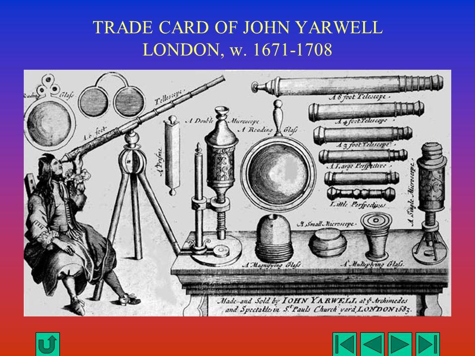 TRADE CARD OF JOHN YARWELL LONDON, w. 1671-1708