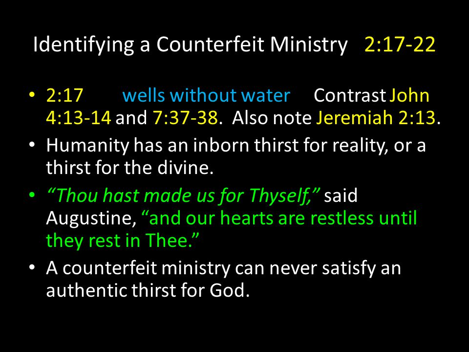 2:17wells without water Contrast John 4:13-14 and 7:37-38.