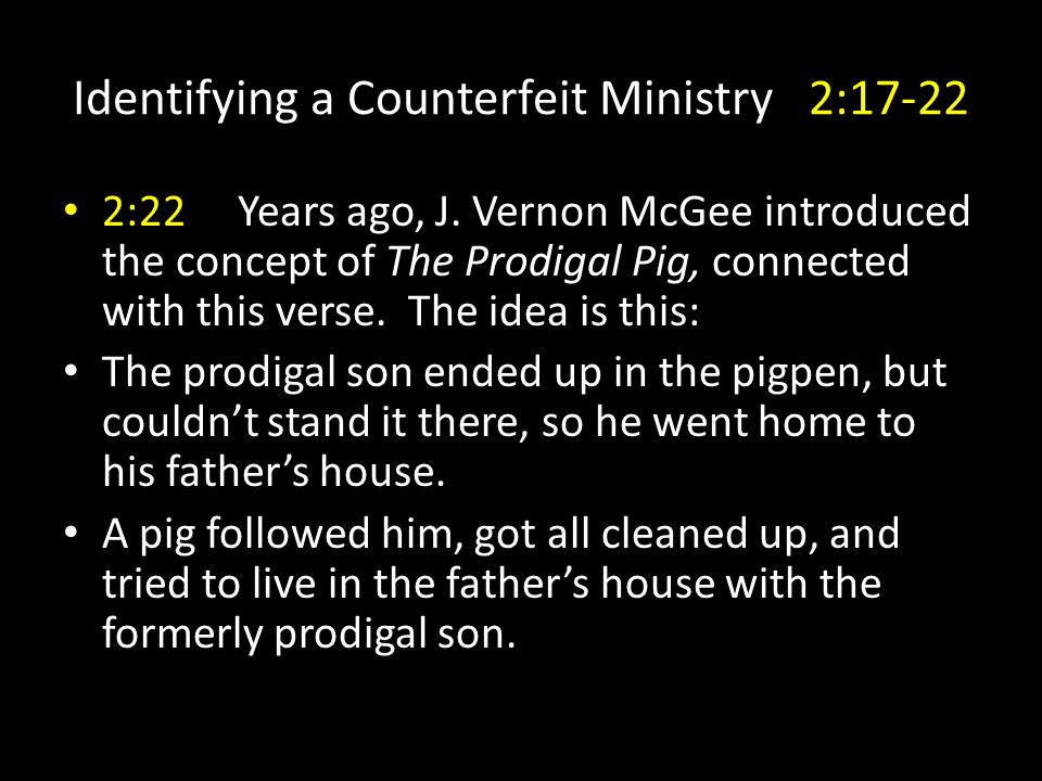 Identifying a Counterfeit Ministry 2:17-22 2:22 Years ago, J.