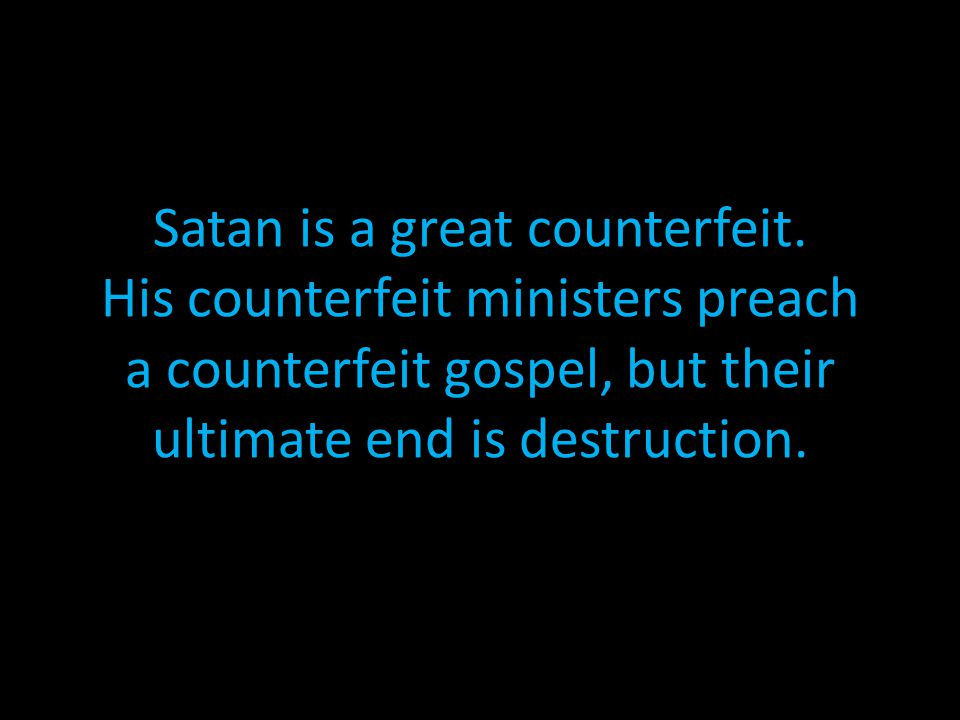 Satan is a great counterfeit.