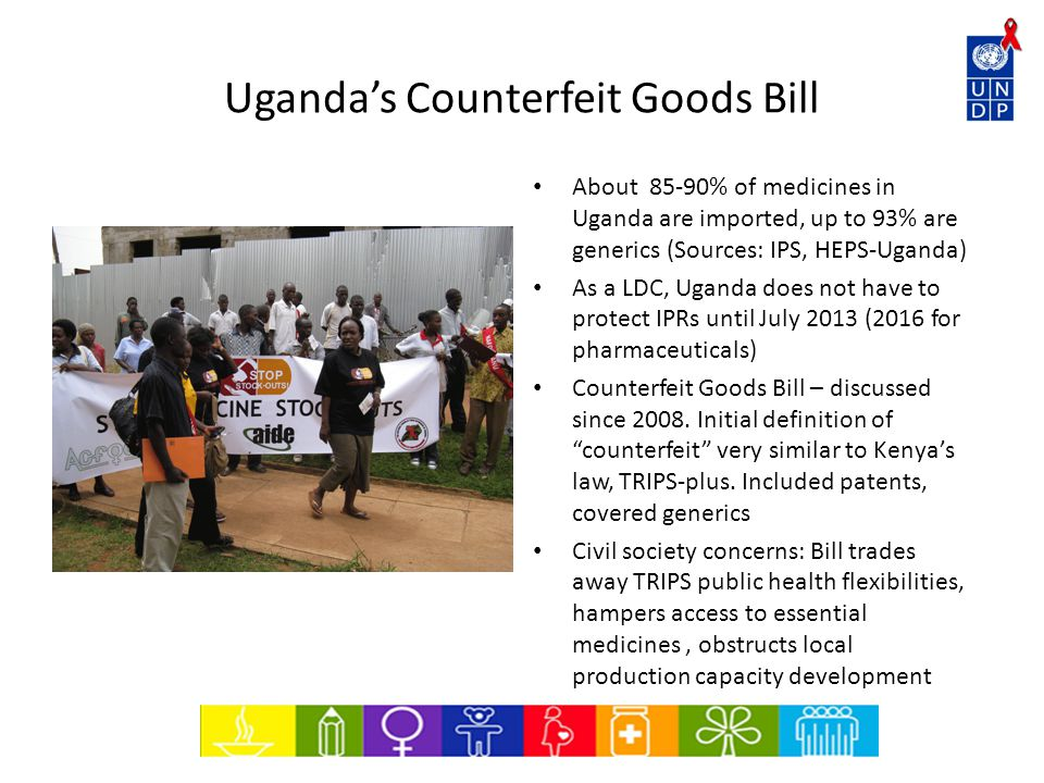 Uganda's Counterfeit Goods Bill UNDP: co-sponsored an expert discussion on the Bill (Entebbe, September 2009).