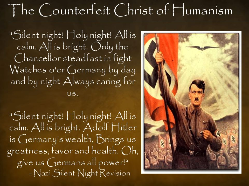 The Counterfeit Christ of Humanism Silent night. Holy night.