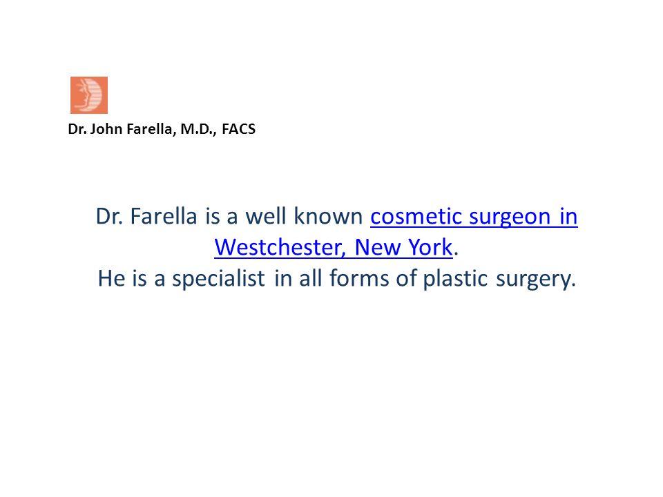 Dr. John Farella, M.D., FACS Dr.