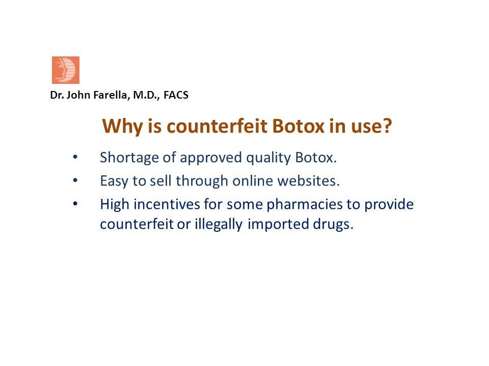 Dr. John Farella, M.D., FACS Why is counterfeit Botox in use.