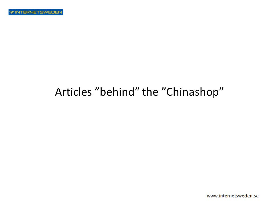"Articles ""behind"" the ""Chinashop"""