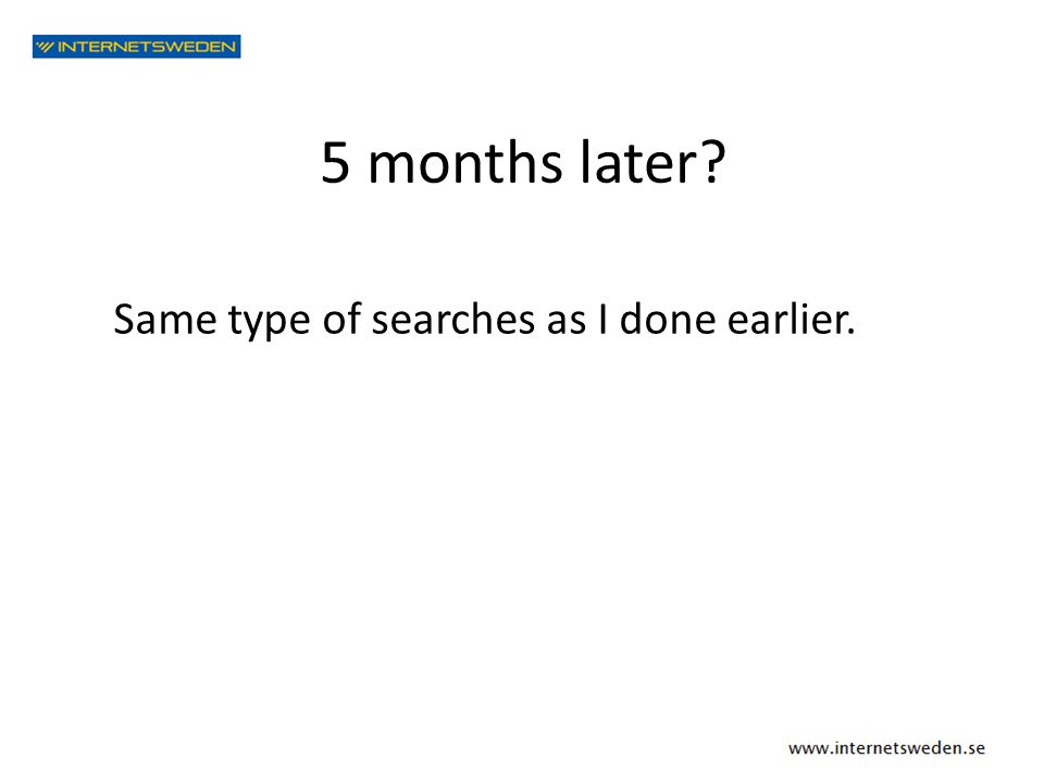 5 months later? Same type of searches as I done earlier.