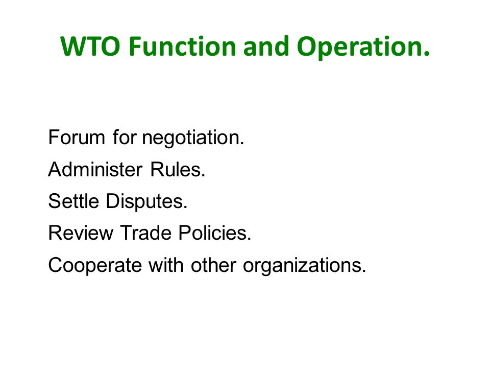 WTO Function and Operation. Forum for negotiation.