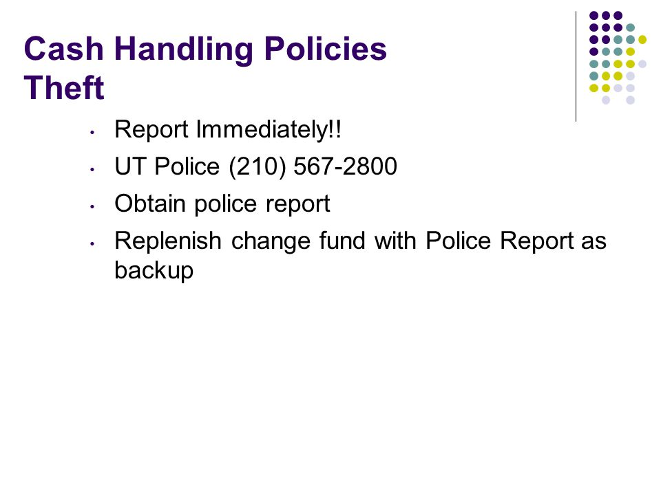 Cash Handling Policies Theft Report Immediately!.