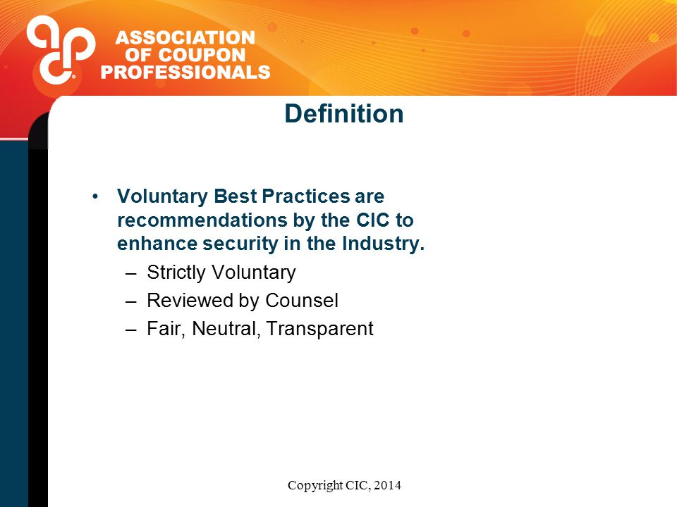 Definition Voluntary Best Practices are recommendations by the CIC to enhance security in the Industry.