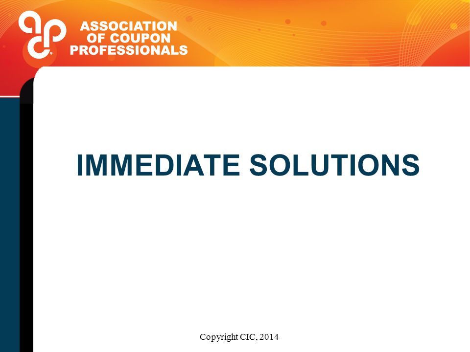 IMMEDIATE SOLUTIONS Copyright CIC, 2014