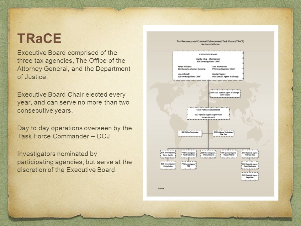 TRaCE Executive Board comprised of the three tax agencies, The Office of the Attorney General, and the Department of Justice. Executive Board Chair el