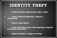 Contact local law enforcement to file a report Contact financial institutions related to compromise Review credit reports Contact the three major credit reporting companies to activate a fraud alert Dispute fraudulent charges in writing
