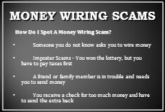 MONEY WIRING SCAMS How Do I Spot A Money Wiring Scam.