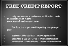 FREE CREDIT REPORT Only one website is authorized to fill orders to the free annual credit report – www.annualcreditreport.com One free report per credit reporting company per year Equifax: 1-800-685-1111 : www.equifax.com Experian: 1-888-397-3742 : www.experian.com TransUnion: 1-800-916-880 : www.transunion.com