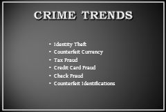 Identity Theft Counterfeit Currency Tax Fraud Credit Card Fraud Check Fraud Counterfeit Identifications