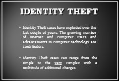 Identity Theft cases have exploded over the last couple of years.