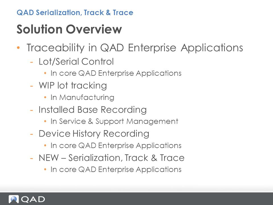 A Unique Identification Number What is Item Serialization? QAD Serialization, Track & Trace