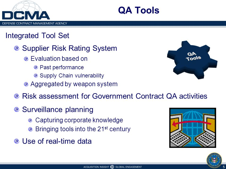 QA Tools Integrated Tool Set Supplier Risk Rating System Evaluation based on Past performance Supply Chain vulnerability Aggregated by weapon system R
