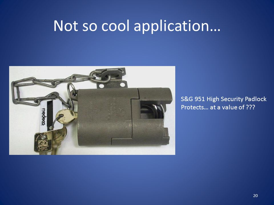 Not so cool application… 20 S&G 951 High Security Padlock Protects… at a value of