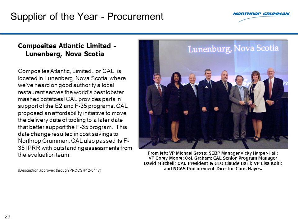 Supplier of the Year - Procurement Composites Atlantic Limited - Lunenberg, Nova Scotia Composites Atlantic, Limited., or CAL, is located in Lunenberg
