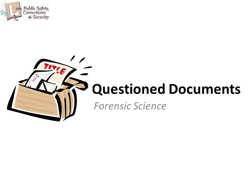Questioned Documents Forensic Science