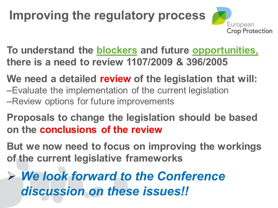 To understand the blockers and future opportunities, there is a need to review 1107/2009 & 396/2005 We need a detailed review of the legislation that