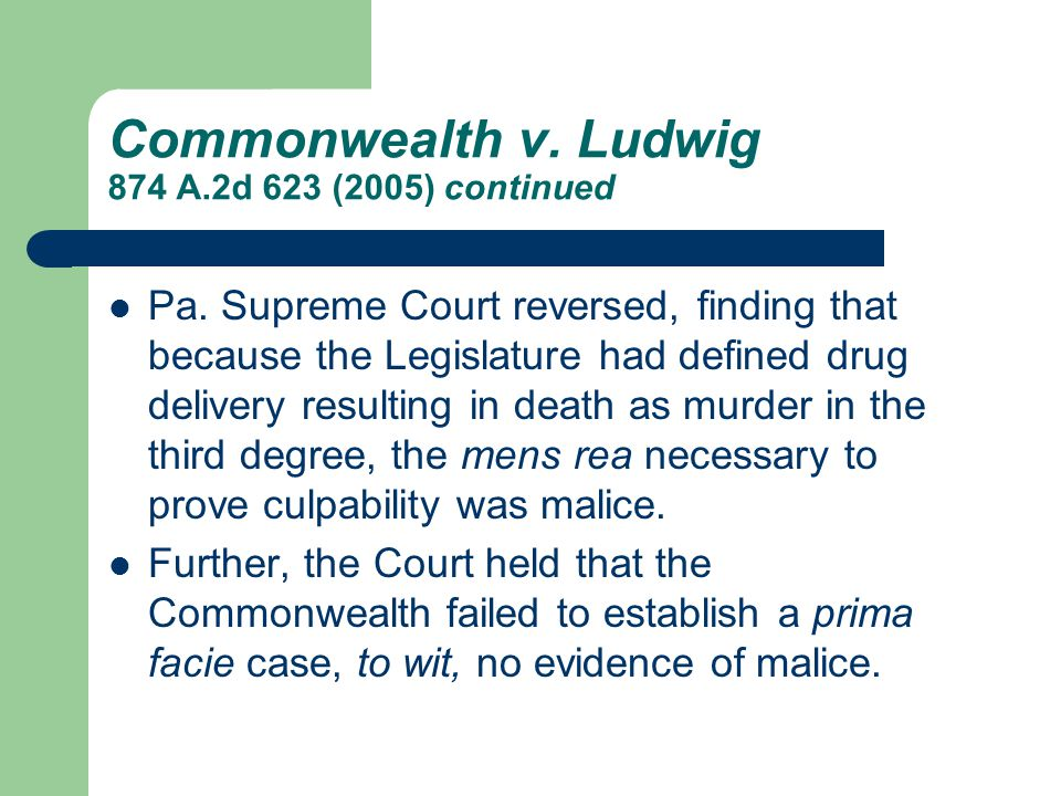 Commonwealth v. Ludwig 874 A.2d 623 (2005) continued Pa.