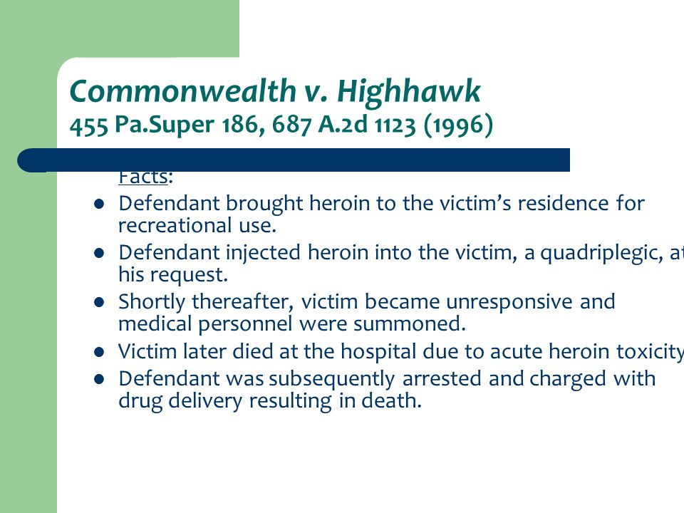 Commonwealth v.Highhawk 455 Pa.Super. 186, 687 A.2d 1123 (1996) Held: 18 Pa.C.S.A.