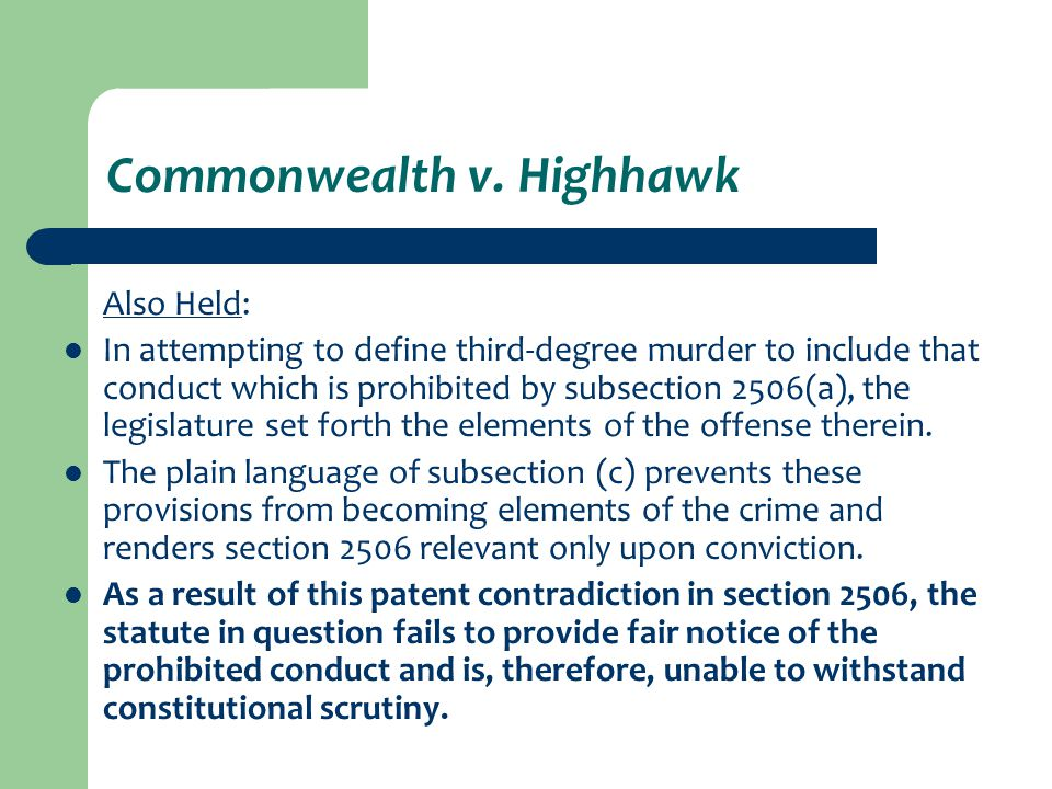 Commonwealth v. Highhawk Also Held: In attempting to define third-degree murder to include that conduct which is prohibited by subsection 2506(a), the