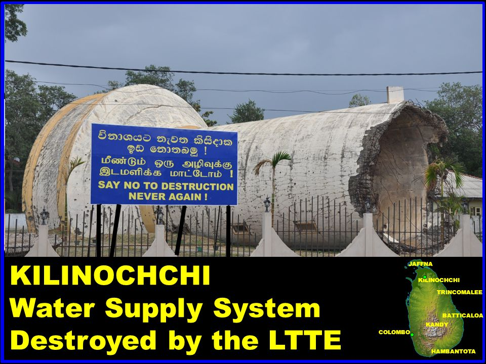 THENNOW THENNOW THENNOW KILINOCHCHI Water Supply System Destroyed by the LTTE BATTICALOA HAMBANTOTA COLOMBO KANDY JAFFNA TRINCOMALEE KILINOCHCHI