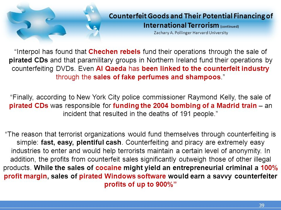 39 Counterfeit Goods and Their Potential Financing of International Terrorism (continued) Zachary A.