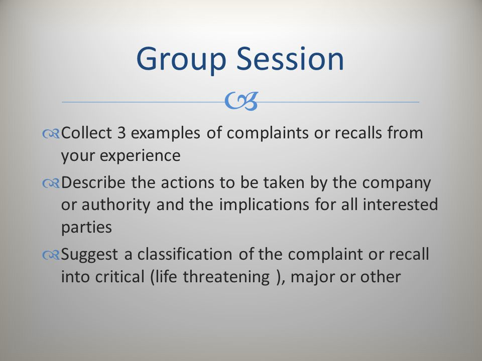   Collect 3 examples of complaints or recalls from your experience  Describe the actions to be taken by the company or authority and the implicatio