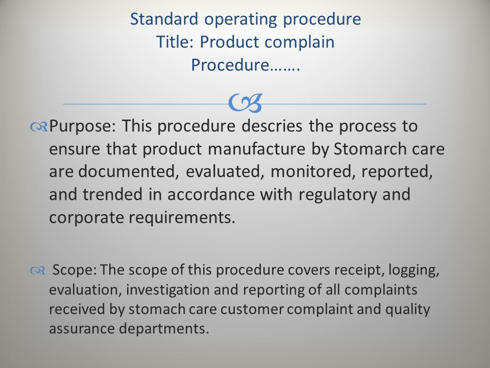   Purpose: This procedure descries the process to ensure that product manufacture by Stomarch care are documented, evaluated, monitored, reported, a