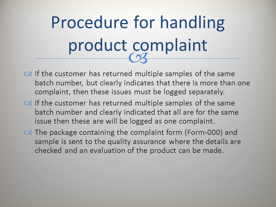   If the customer has returned multiple samples of the same batch number, but clearly indicates that there is more than one complaint, then these is