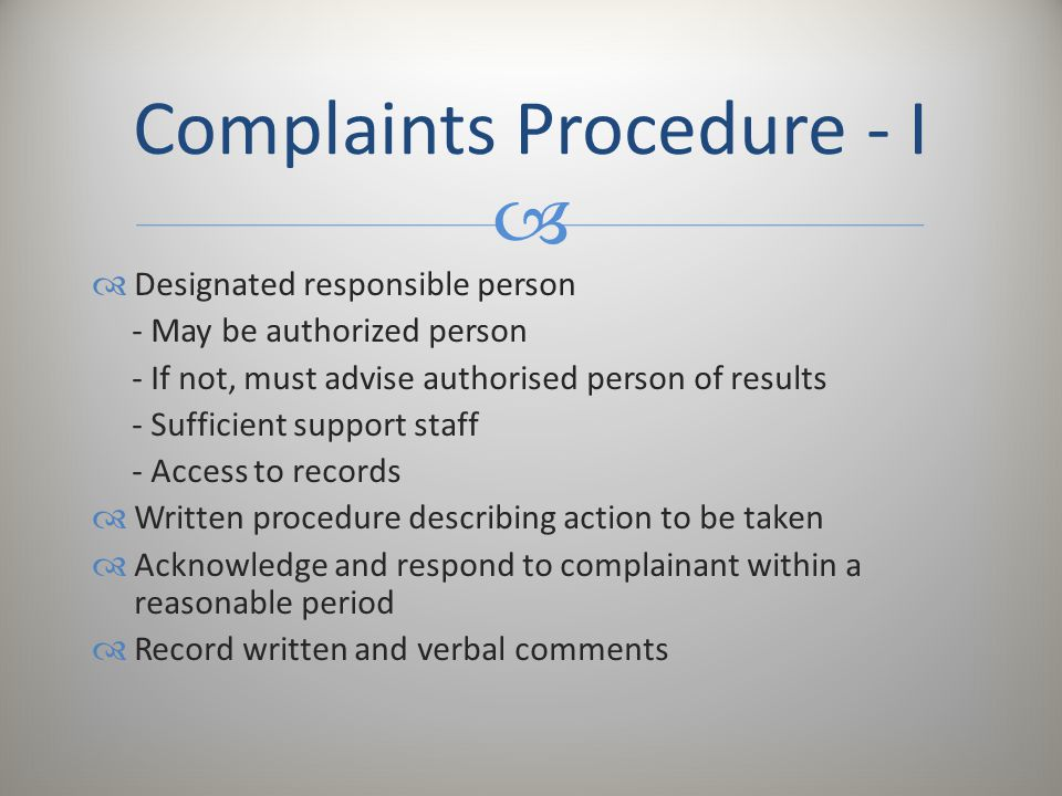   Designated responsible person - May be authorized person - If not, must advise authorised person of results - Sufficient support staff - Access to