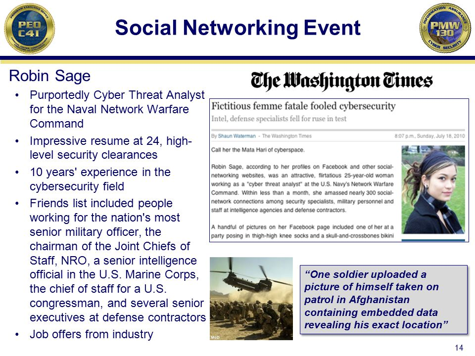 Social Networking Event Robin Sage Purportedly Cyber Threat Analyst for the Naval Network Warfare Command Impressive resume at 24, high- level securit
