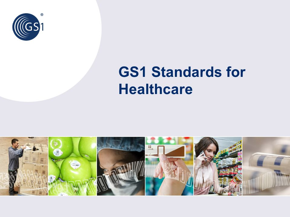 GS1 Standards for Healthcare
