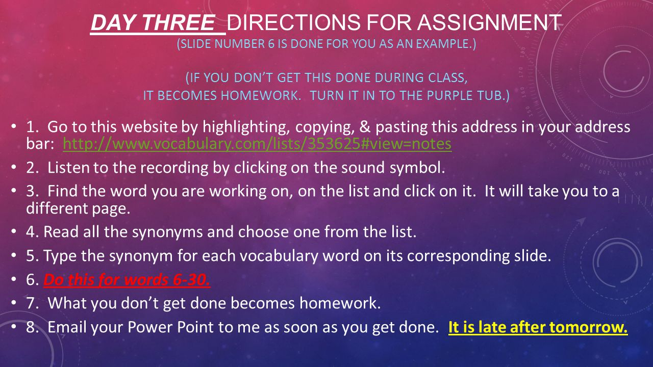 DAY THREE DIRECTIONS FOR ASSIGNMENT (SLIDE NUMBER 6 IS DONE FOR YOU AS AN EXAMPLE.) (IF YOU DON'T GET THIS DONE DURING CLASS, IT BECOMES HOMEWORK. TUR