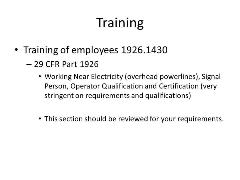 Training Training of employees 1926.1430 – 29 CFR Part 1926 Working Near Electricity (overhead powerlines), Signal Person, Operator Qualification and