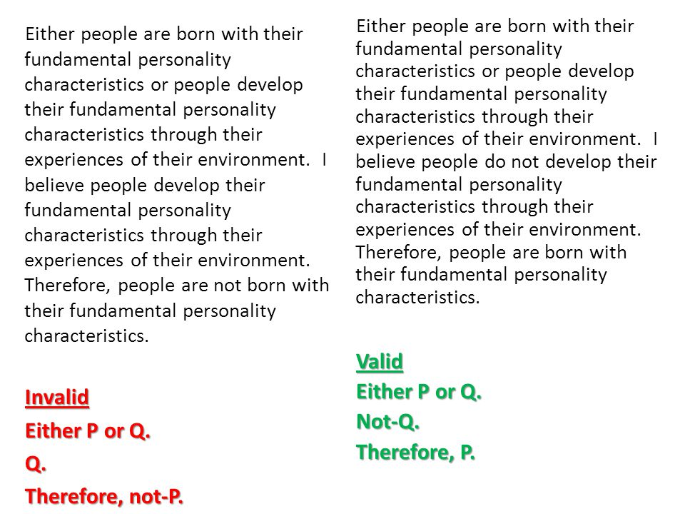 Either people are born with their fundamental personality characteristics or people develop their fundamental personality characteristics through their experiences of their environment.