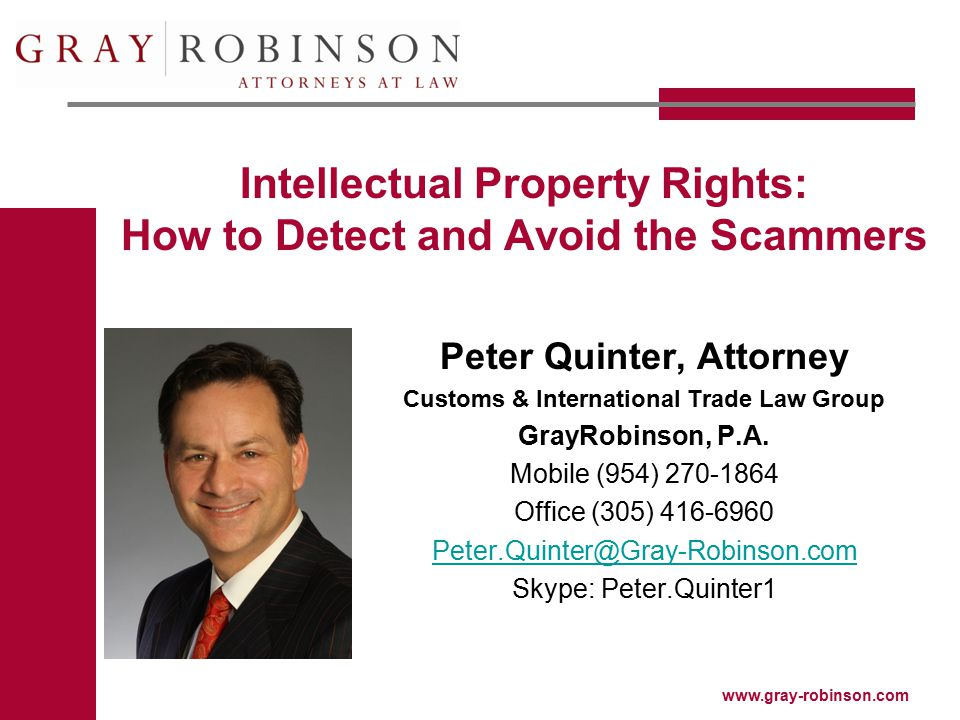 www.gray-robinson.com Peter Quinter, Attorney Customs & International Trade Law Group GrayRobinson, P.A.