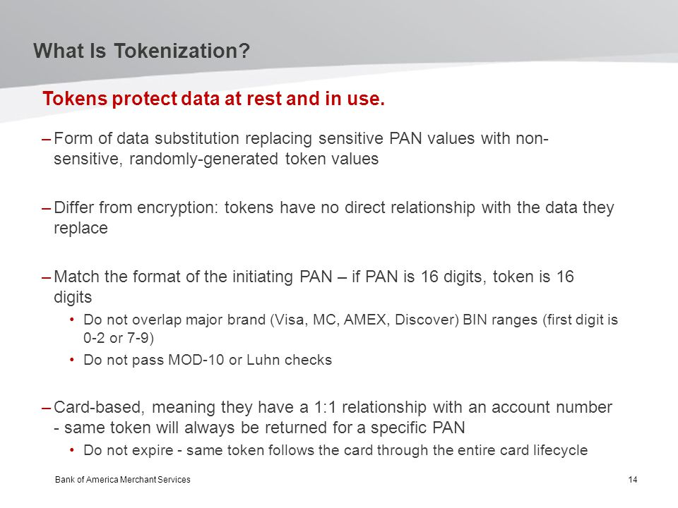 Tokens protect data at rest and in use.